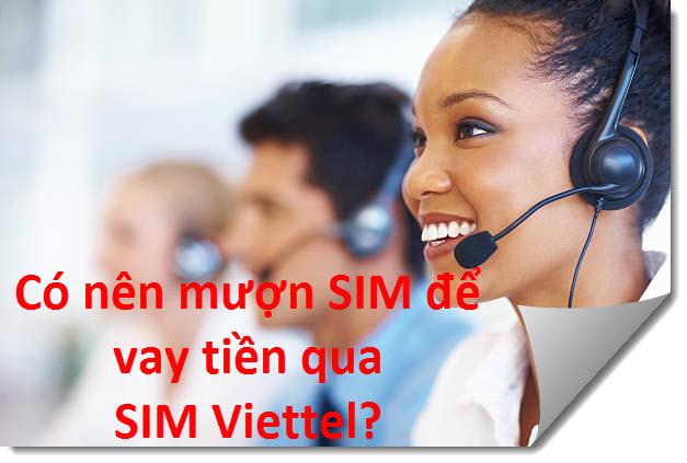 Có nên mượn SIM để vay tiền qua SIM Viettel?